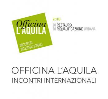 Officina L'Aquila 2018 - Incontri Internazionali