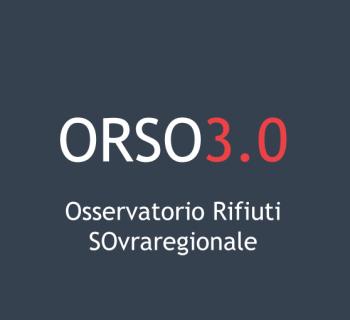 ORSO 3.0 - Osservatorio Rifiuti SOvraregionale