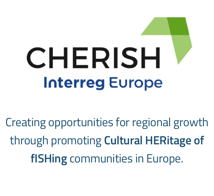 CHERISH Interreg Europe - Creating opportunities for regional growth through promoting Cultural HERitage of fISHing communities in Europe